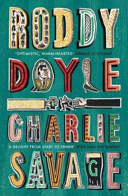 Cover of Charlie Savage - Roddy Doyle - 9781784709570