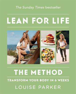 Cover of The Louise Parker Method: Lean for Life - Louise Parker - 9781784726263