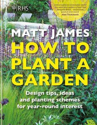Cover of RHS How to Plant a Garden - Matt James - 9781784726416