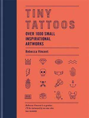 Cover of Tiny Tattoos - Rebecca Vincent - 9781784726508