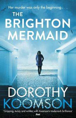 Cover of The Brighton Mermaid - Dorothy Koomson - 9781784755423