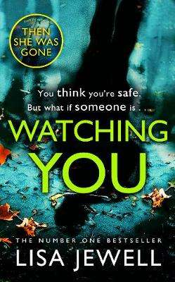 Cover of Watching You - Lisa Jewell - 9781784756277