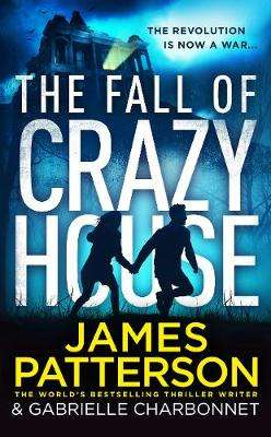 Cover of The Fall of Crazy House - James Patterson - 9781784758547