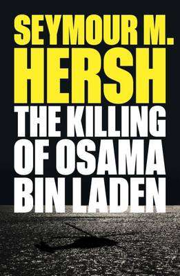 Cover of The Killing of Osama Bin Laden - Seymour M. Hersh - 9781784784393