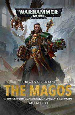 Cover of The Magos - Dan Abnett - 9781784967024