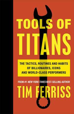 Cover of Tools of Titans - Timothy Ferriss - 9781785041273