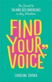 Cover of Find Your Voice: The Secret to Talking with Confidence in Any Situation - Caroline Goyder - 9781785042836