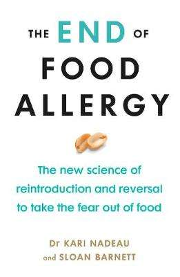 Cover of The End of Food Allergy - Kari Nadeau - 9781785043215