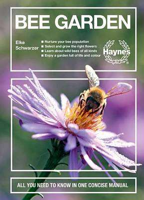 Cover of Bee Garden: All you need to know in one concise manual - Elke Schwarzer - 9781785216961