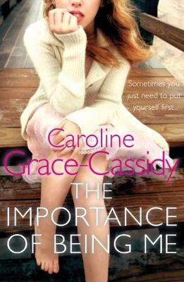 Cover of Importance of Being Me - Caroline Grace-Cassidy - 9781785301247