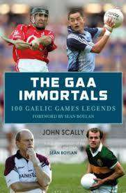 Cover of The GAA Immortals - John Scally - 9781785302121