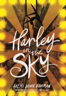 Cover of Harley in the Sky - Akemi Dawn Bowman - 9781785302879