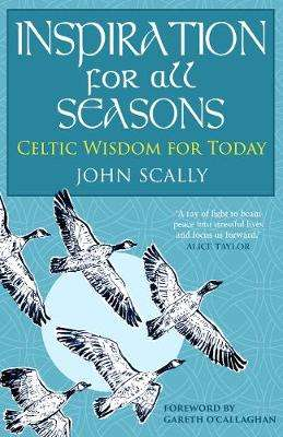 Cover of Inspiration for All Seasons: Celtic Wisdom for Today - John Scally - 9781785303166