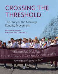 Cover of Crossing the Threshold: The History of Marriage Equality - Grainne Healy - 9781785371165