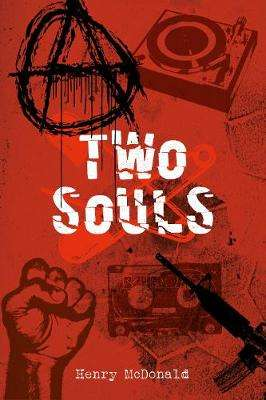 Cover of Two Souls: A Novel - Henry McDonald - 9781785372575