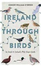 Cover of IRELAND THROUGH BIRDS: IN SEARCH OF IRELAND'S MOST ELUSIVE BIRDS - Conor O'Brien - 9781785373053