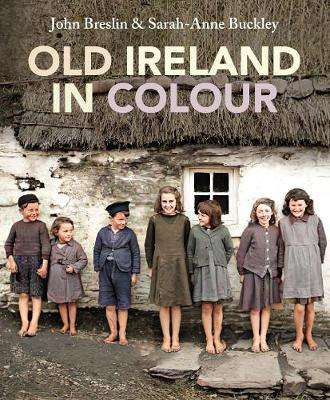 Cover of Old Ireland in Colour - Sarah-Anne Buckley - 9781785373701