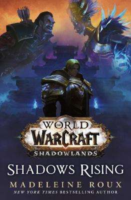 Cover of World of Warcraft: Shadows Rising - Madeleine Roux - 9781785654992