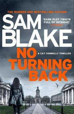 Cover of No Turning Back - Sam Blake - 9781785760563
