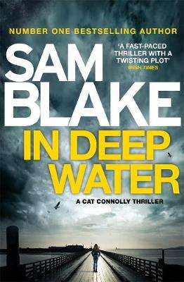Cover of In Deep Water - Sam Blake - 9781785760808