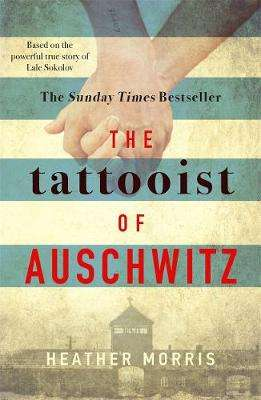 Cover of The Tattooist of Auschwitz - Heather Morris - 9781785763670