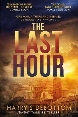 Cover of The Last Hour - Harry Sidebottom - 9781785764226