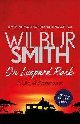 Cover of On Leopard Rock: A Life of Adventures - Wilbur Smith - 9781785765308