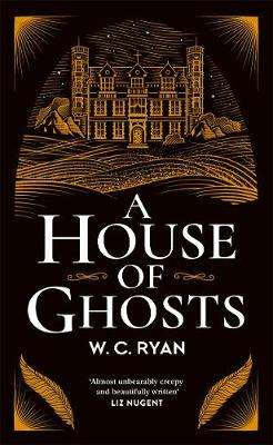 Cover of A House of Ghosts - W. C. Ryan - 9781785766510