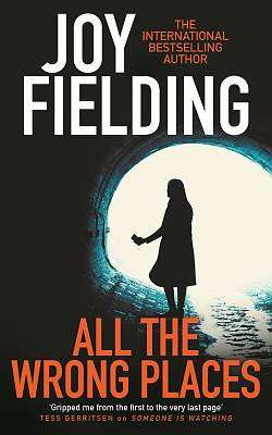 Cover of All The Wrong Places - Joy Fielding - 9781785767883