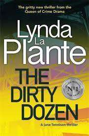 Cover of The Dirty Dozen - Lynda La Plante - 9781785768521