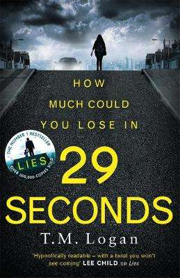 Cover of 29 Seconds - T. M. Logan - 9781785770807
