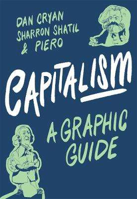 Cover of Capitalism: A Graphic Guide - Sharron Shatil - 9781785785146