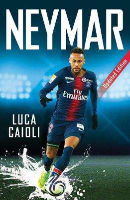 Cover of Neymar - Luca Caioli - 9781785785832