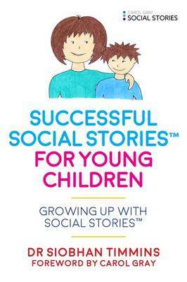 Cover of Successful Social Stories (TM) for Young Children with Autism - Siobhan Timmins - 9781785921124