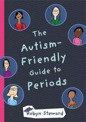 Cover of The Autism-Friendly Guide to Periods - Robyn Steward - 9781785923241