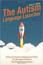 Cover of The Autism Language Launcher - Kate Wilde - 9781785924828