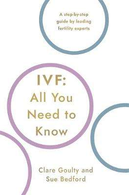 Cover of IVF: All You Need To Know - Susan Bedford - 9781786069474