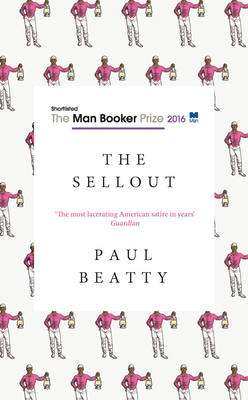 Cover of The Sellout - Paul Beatty - 9781786071460