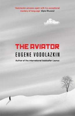Cover of The Aviator - Eugene Vodolazkin - 9781786072719