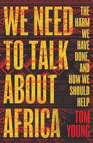 Cover of We Need to Talk About Africa - Tom Young - 9781786074966