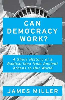 Cover of Can Democracy Work? - Prof. James Miller - 9781786076274