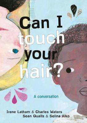 Cover of Can I Touch Your Hair?: A conversation - Irene Latham - 9781786077370