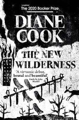 Cover of The New Wilderness - Diane Cook - 9781786078216