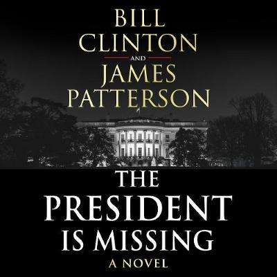 Cover of The President is Missing - President Bill Clinton - 9781786141323