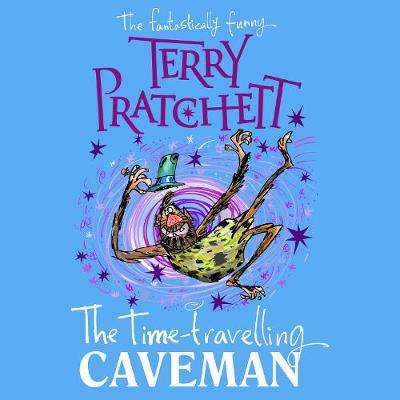 Cover of The Time-travelling Caveman - Terry Pratchett - 9781786143808