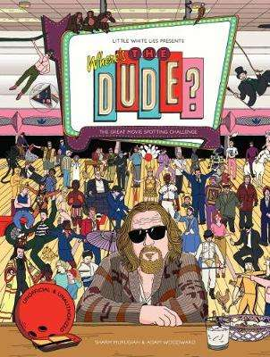 Cover of Where's the Dude? The Great Movie Spotting Challenge - Murugiah Sharm - 9781786272645