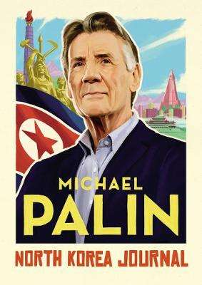 Cover of North Korea Journal - Michael Palin - 9781786331908