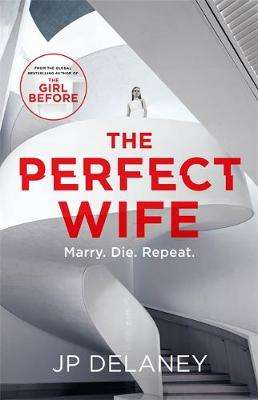 Cover of The Perfect Wife - JP Delaney - 9781786488558