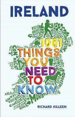 Cover of 1001 things you need to know - Richard Killeen - 9781786491589