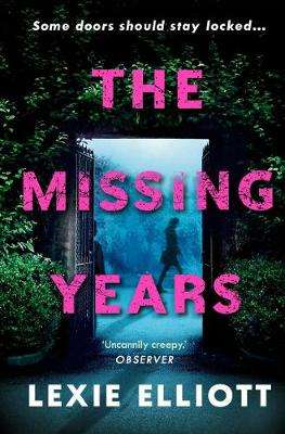 Cover of The Missing Years - Lexie Elliott - 9781786495594